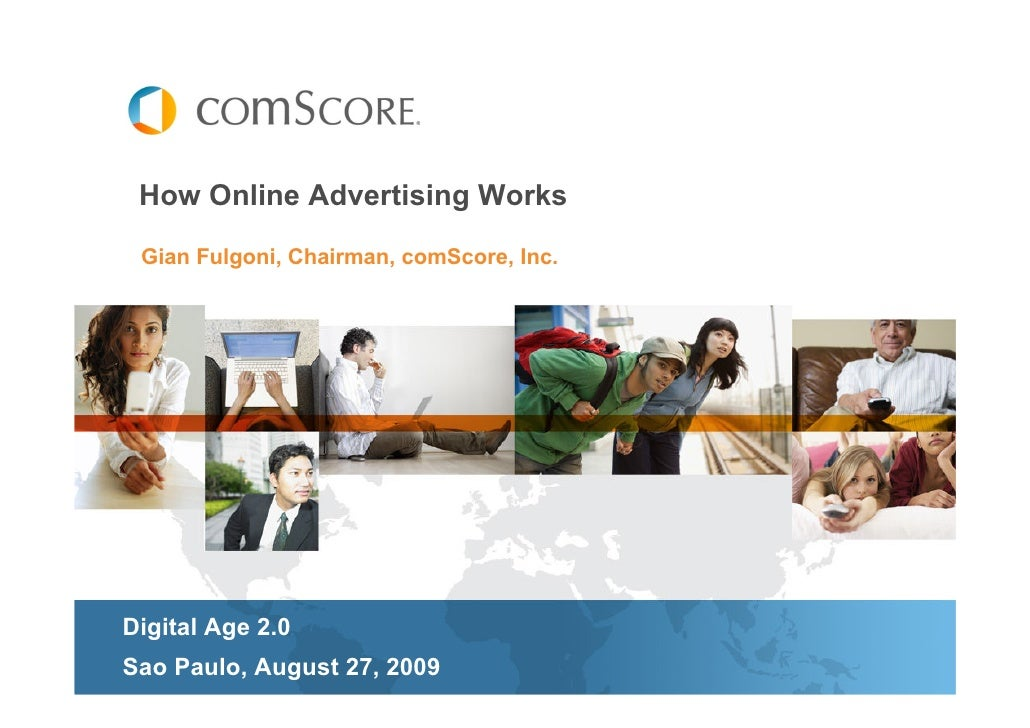 How Online Advertising Works   Gian Fulgoni, Chairman, comScore, Inc.     Digital Age 2.0 Sao Paulo, August 27, 2009