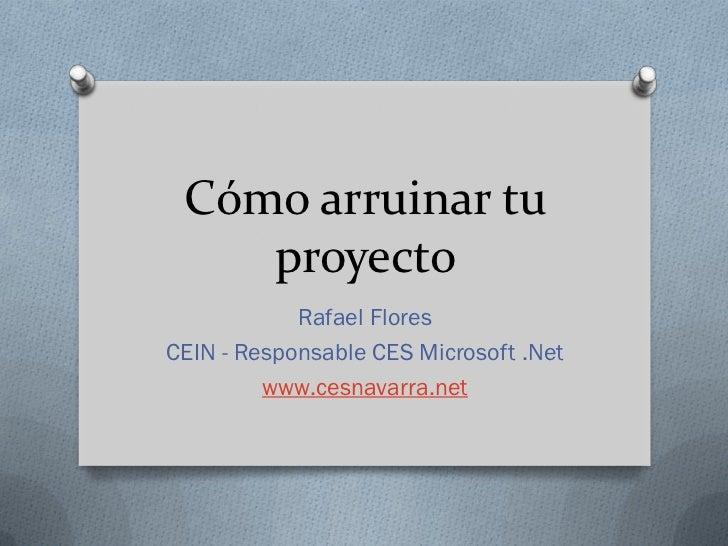 Como arruinar tu proyecto