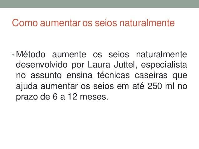 Como aumentar os seios naturalmente • Método aumente os seios naturalmente desenvolvido por Laura Juttel, especialista no ...