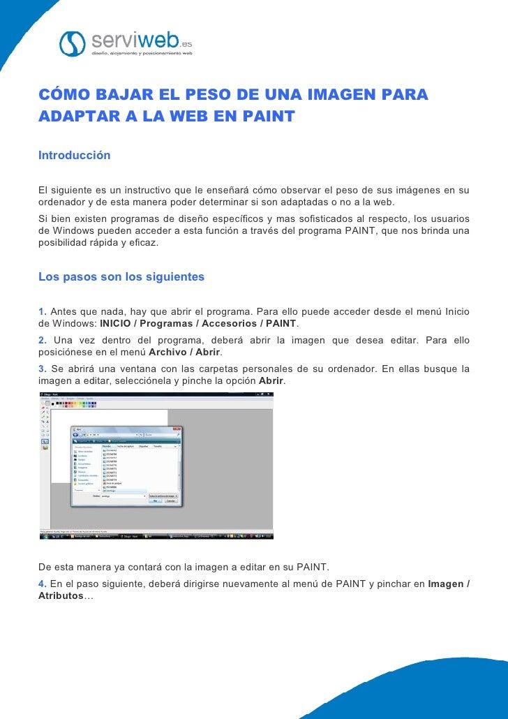 CÓMO BAJAR EL PESO DE UNA IMAGEN PARA ADAPTAR A LA WEB EN PAINT  Introducción  El siguiente es un instructivo que le enseñ...