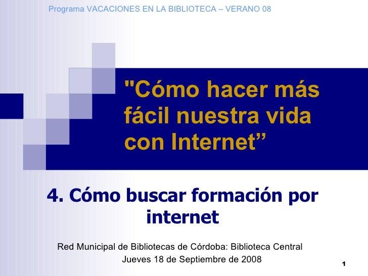 """Red Municipal de Bibliotecas de Córdoba: Biblioteca Central Jueves 18 de Septiembre de 2008 """"Cómo hacer más fácil nue..."""