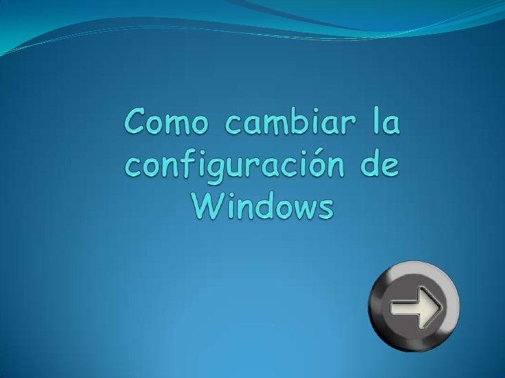 En esta guíaCambiar la configuración de Windows..............................................................................