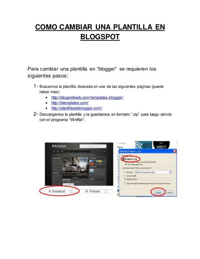 """COMO CAMBIAR UNA PLANTILLA EN BLOGSPOT Para cambiar una plantilla en """"blogger"""" se requieren los siguientes pasos: 1- Busca..."""