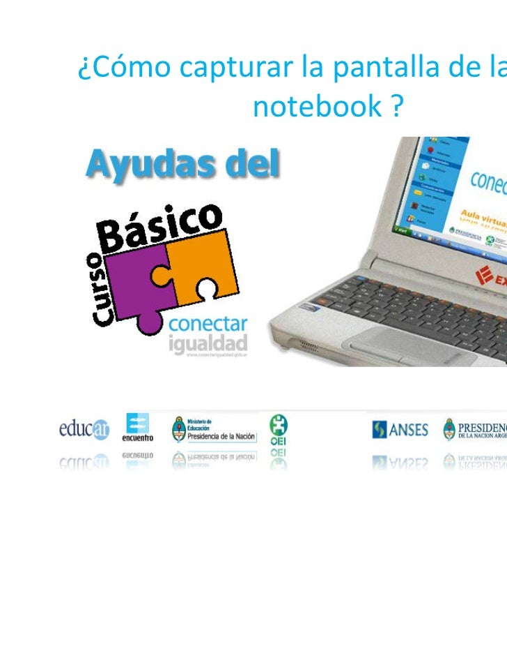 ¿Cómo capturar la pantalla de la PC o           notebook ?