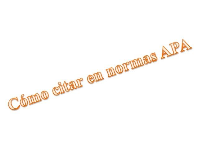 CITAS Expresión parcial de ideas o afirmaciones incluidas en un texto En el estilo APA se utilizan paréntesis dentro del t...