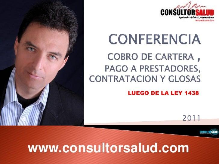 LUEGO DE LA LEY 1438                            2011www.consultorsalud.com