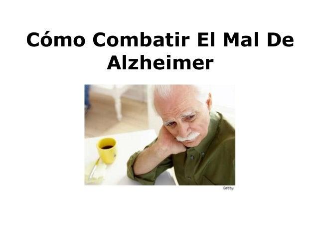 Como Prevenir y Combatir El Mal De Alzheimer