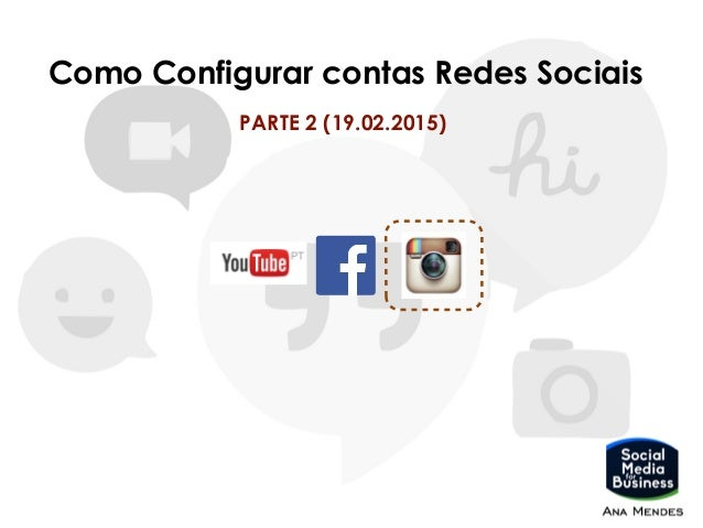 Como Configurar contas Redes Sociais PARTE 2 (19.02.2015)