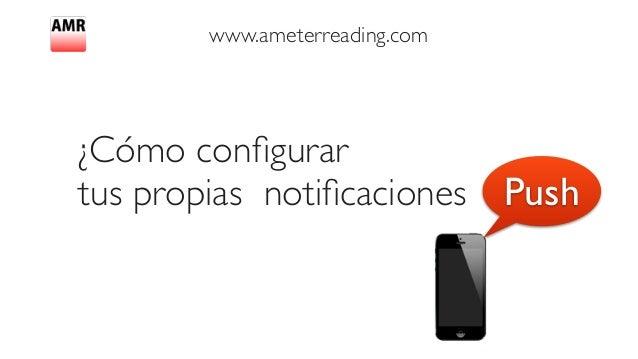 www.ameterreading.com ¿Cómo configurar  tus propias notificaciones Push