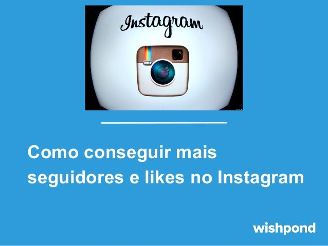 Como conseguir mais seguidores e likes no Instagram