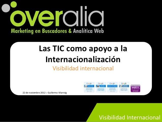 Las TIC como apoyo a la                 Internacionalización                             Visibilidad internacional22 de no...