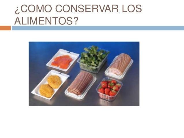 Como conservamos los alimentos