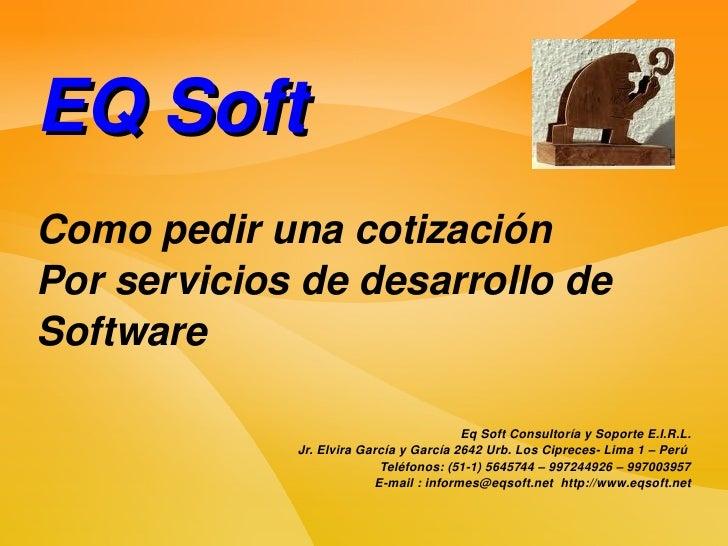 EQSoft Comopedirunacotización Porserviciosdedesarrollode Software                                           EqSof...