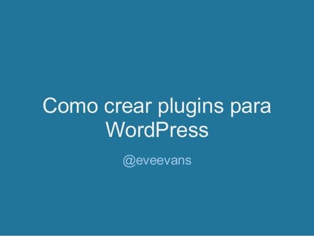 Cómo crear plugins para Wordpress