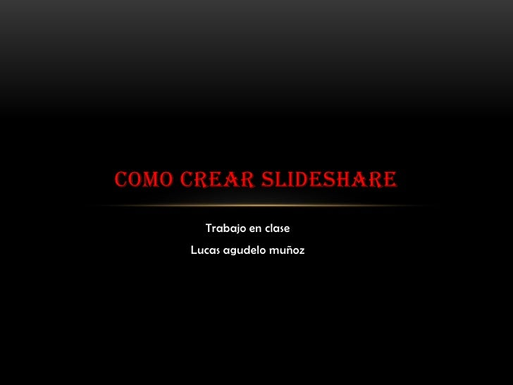 Como crear slideshare l