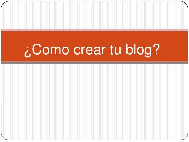 ¿Como crear tu blog?