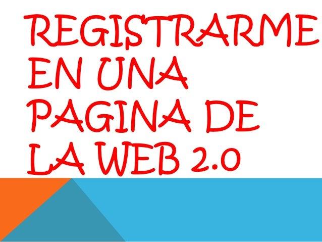 REGISTRARMEEN UNAPAGINA DELA WEB 2.0