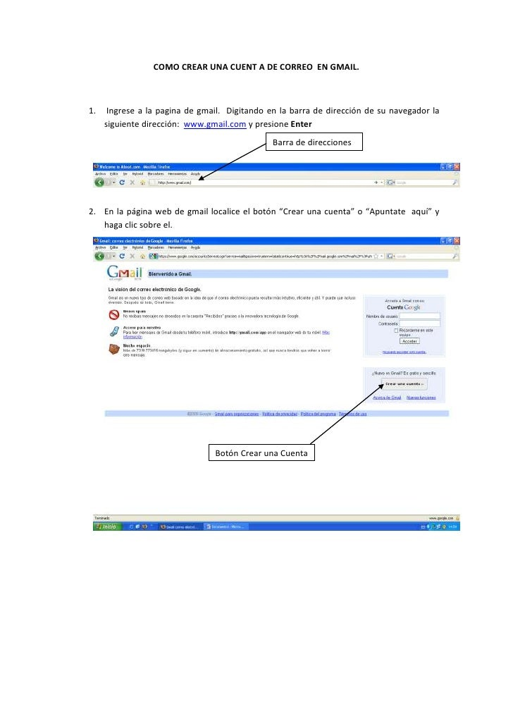 COMO CREAR UNA CUENT A DE CORREO EN GMAIL.    1.    Ingrese a la pagina de gmail. Digitando en la barra de dirección de su...