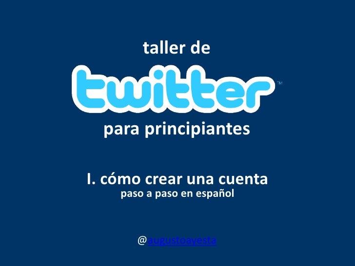 Como crear una cuenta en Twitter (taller de Twitter para principiantes)