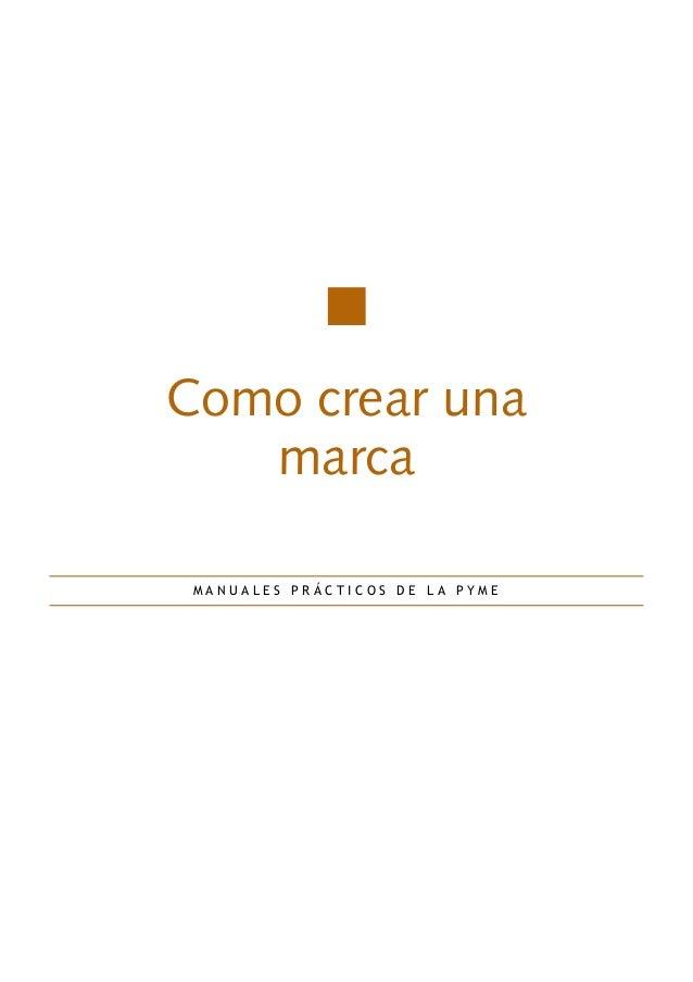 Como crear una marca MANUALES PRÁCTICOS DE LA PYME