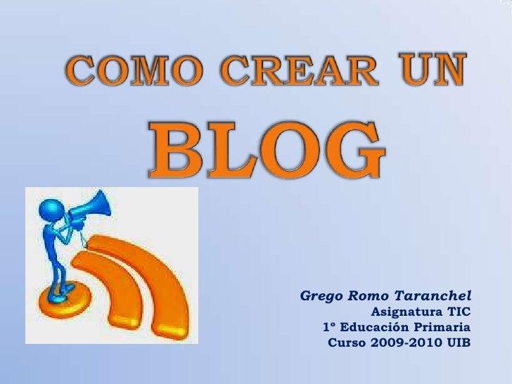 Grego Romo Taranchel          Asignatura TIC   1º Educación Primaria    Curso 2009-2010 UIB