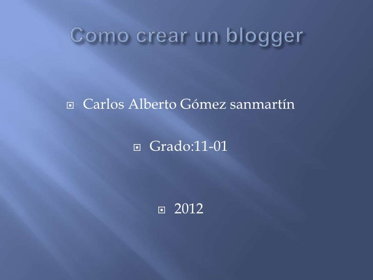    Carlos Alberto Gómez sanmartín              Grado:11-01                   2012