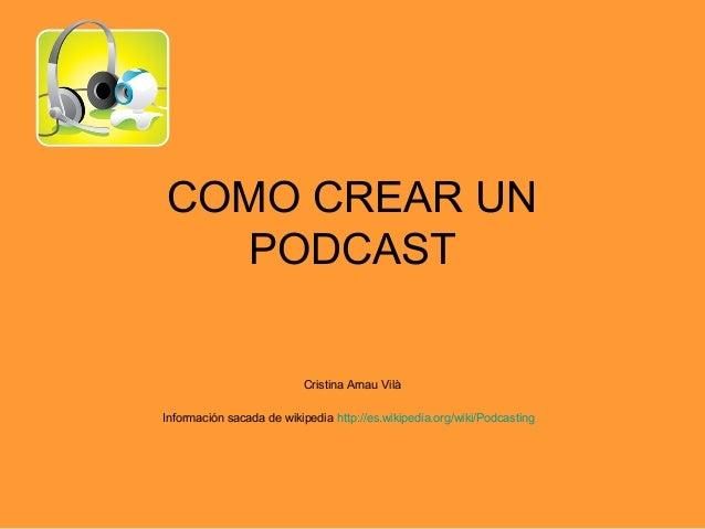 Comocrearunpodcast 090806090131-phpapp02