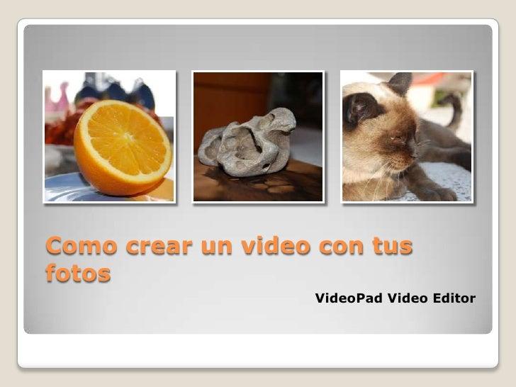 Como crear un video con tus fotos<br />VideoPad Video Editor<br />