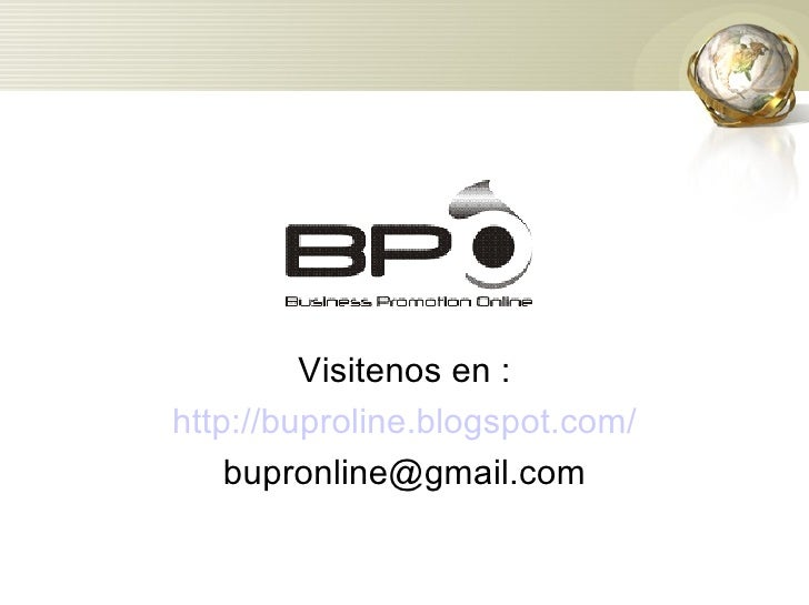 Visitenos en : http://buproline.blogspot.com/ [email_address]