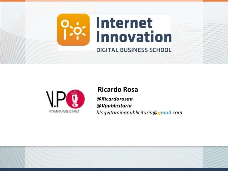 Ricardo Rosa@Ricardorosaa@Vpublicitariablogvitaminapublicitaria@gmail.com