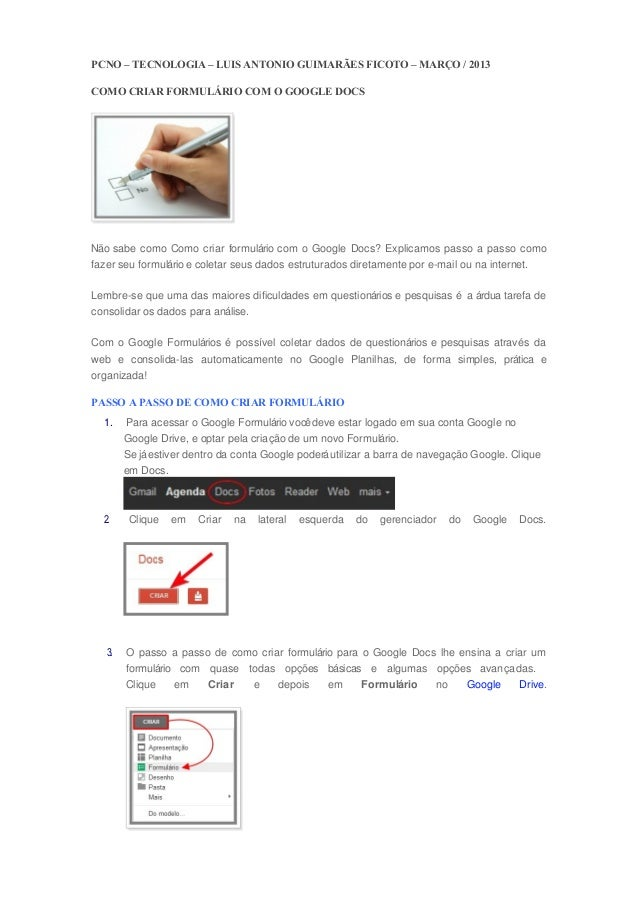 PCNO – TECNOLOGIA – LUIS ANTONIO GUIMARÃES FICOTO – MARÇO / 2013COMO CRIAR FORMULÁRIO COM O GOOGLE DOCSNão sabe como Como ...