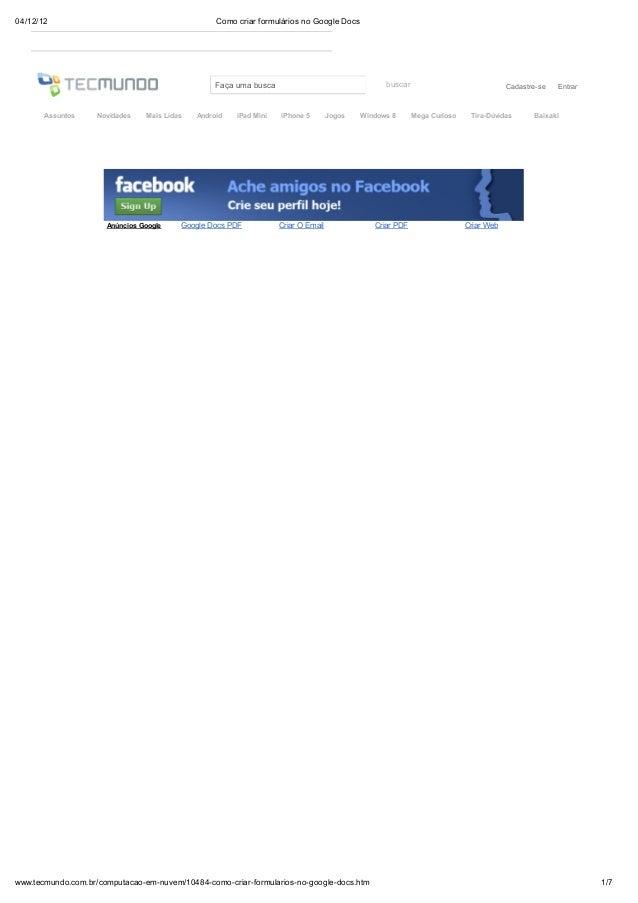 04/12/12  Como criar formulários no Google Docs  buscar  Faça uma busca  Assuntos  Novidades  Mais Lidas  Android  iPad Mi...