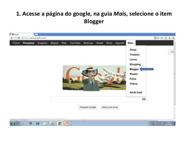 1. Acesse a página do google, na guia Mais, selecione o item                          Blogger