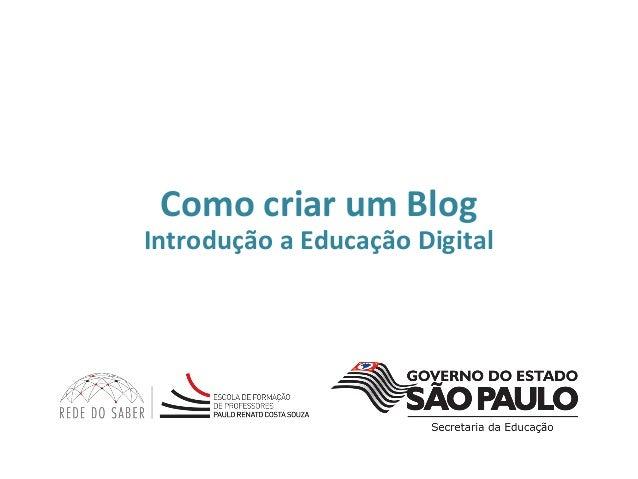 Como criar um BlogIntrodução a Educação Digital