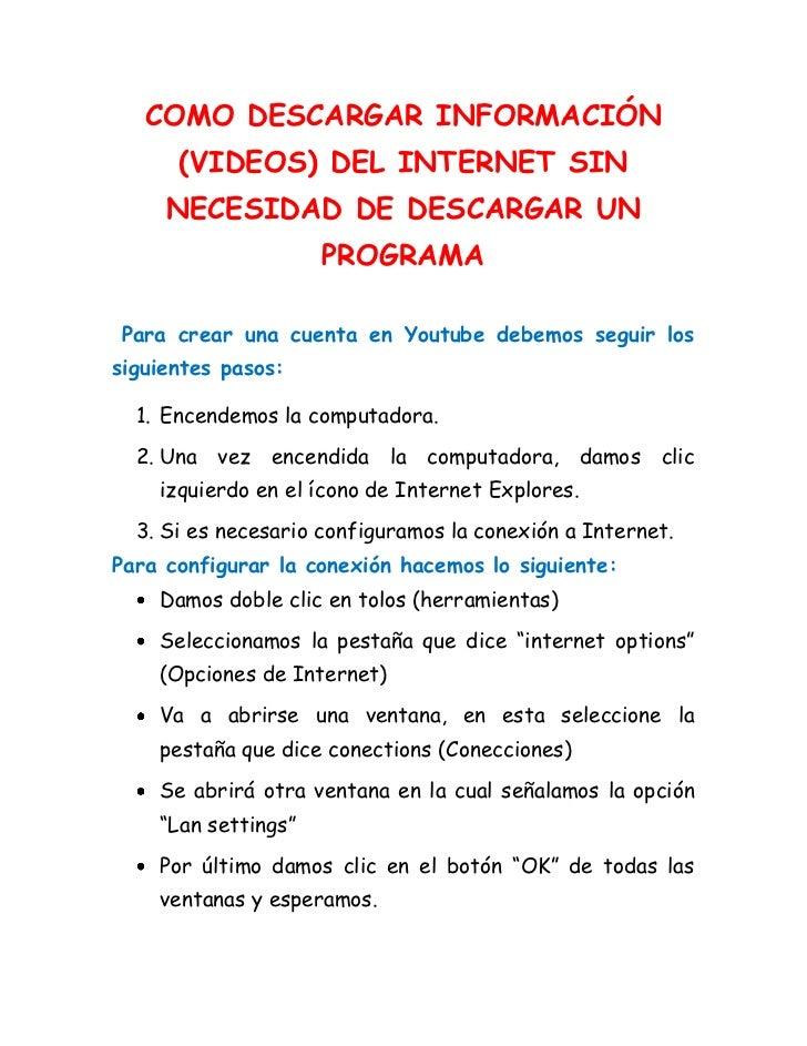 COMO DESCARGAR INFORMACIÓN      (VIDEOS) DEL INTERNET SIN     NECESIDAD DE DESCARGAR UN                     PROGRAMAPara c...