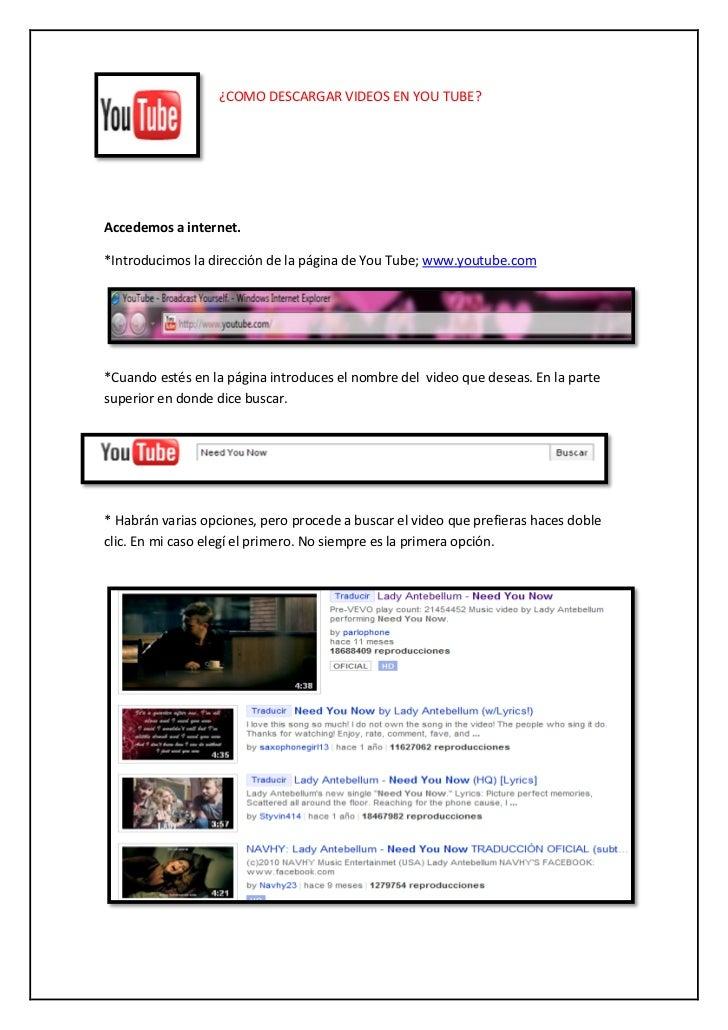 ¿COMO DESCARGAR VIDEOS EN YOU TUBE?Accedemos a internet.*Introducimos la dirección de la página de You Tube; www.youtube.c...
