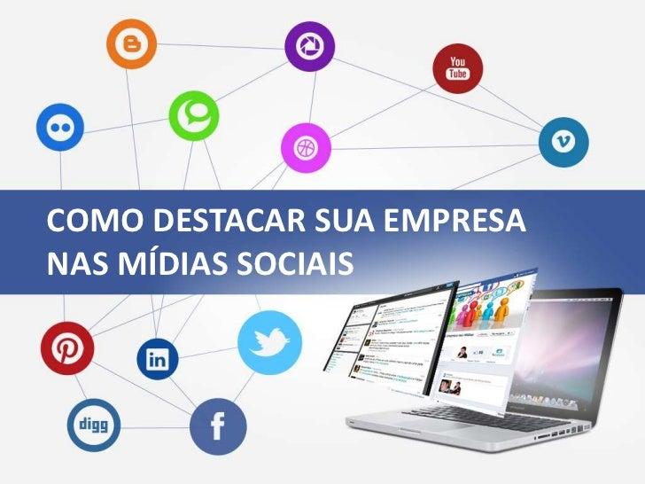 COMO DESTACAR SUAComo destacar sua empresa   EMPRESAnas redes sociais SOCIAIS  NAS MÍDIASDenis Zanini