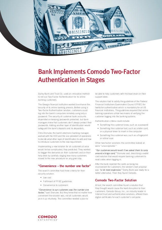 BankImplements ComodoTwo-FactorAuthentication inStagesDarby Bank and Trust Co. used an innovative methodto roll out Two-Fa...