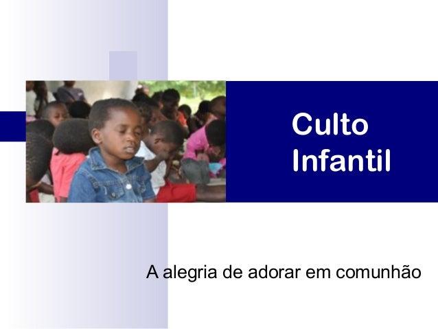 Culto Infantil A alegria de adorar em comunhão
