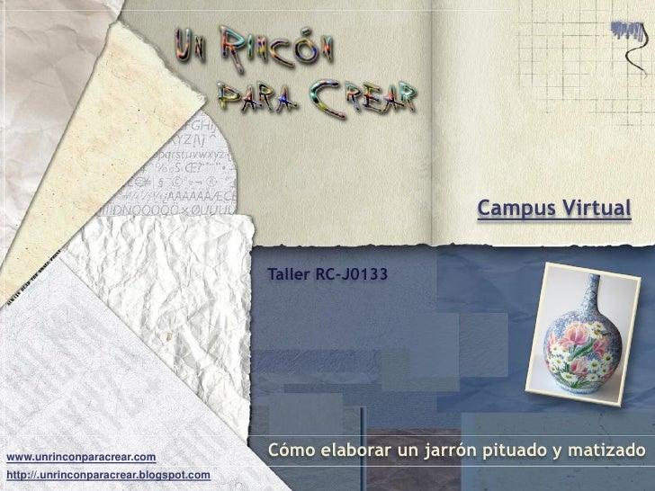 Campus Virtual                                           Taller RC-J0133     www.unrinconparacrear.com                Cómo...