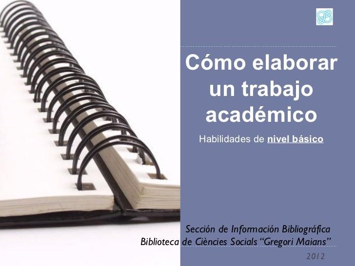 Cómo elaborar                 un trabajo                académico                  Habilidades de nivel básico            ...