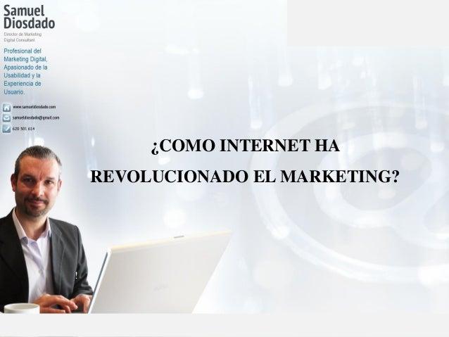 !  ¿COMO INTERNET HA REVOLUCIONADO EL MARKETING?