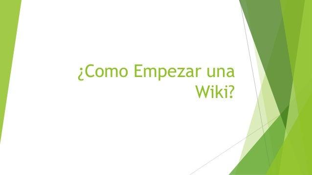 ¿Como Empezar una Wiki?