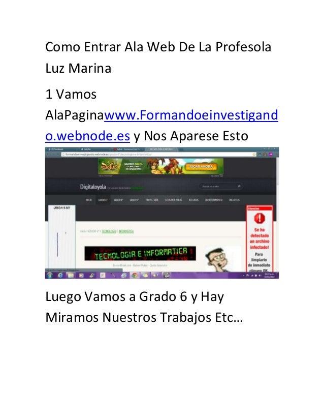 Como Entrar Ala Web De La Profesola Luz Marina 1 Vamos AlaPaginawww.Formandoeinvestigand o.webnode.es y Nos Aparese Esto L...