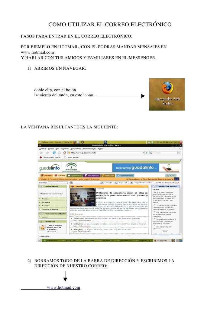 COMOUTILIZARELCORREOELECTRÓNICO PASOSPARAENTRARENELCORREOELECTRÓNICO:  POREJEMPLOENHOTMAIL,CONELPODRASMAN...