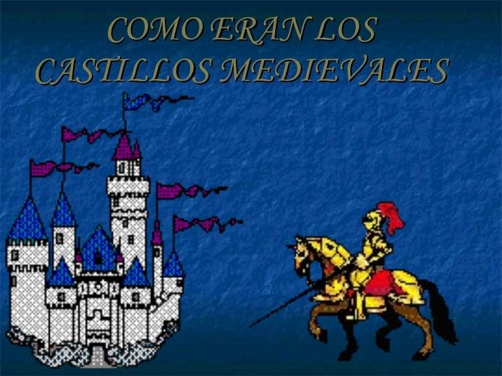 COMO ERAN LOS CASTILLOS MEDIEVALES