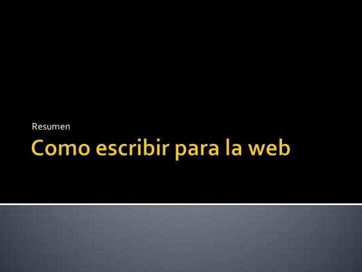 Como escribir para la web<br />Resumen<br />