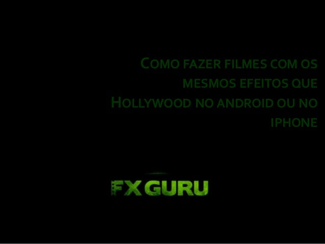COMO FAZER FILMES COM OS MESMOS EFEITOS QUE HOLLYWOOD NO ANDROID OU NO IPHONE