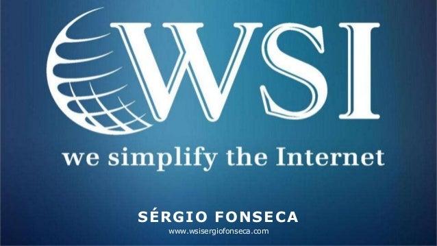 SÉRGIO FONSECA www.wsisergiofonseca.com