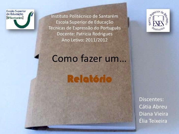 Instituto Politécnico de Santarém   Escola Superior de EducaçãoTécnicas de Expressão do Português    Docente: Patrícia Rod...